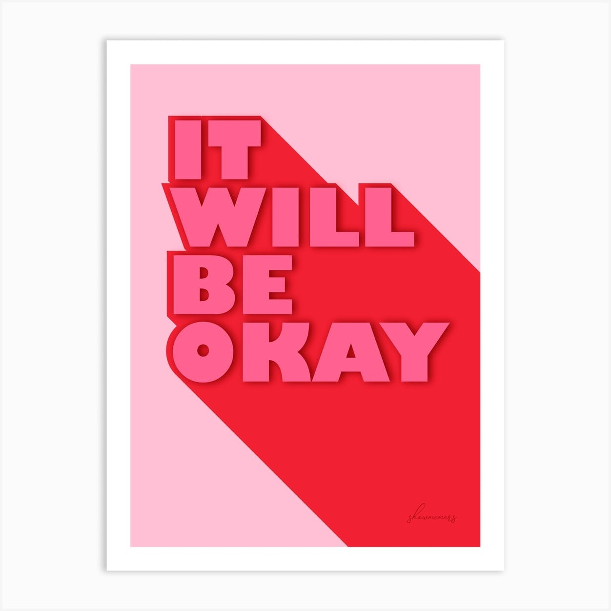 It Will Be Okay Art Print by ShowMeMars