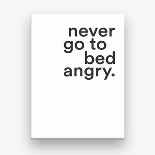 Never Go To Bed Angry Canvas Print