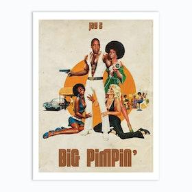 Big Pimpin Art Print
