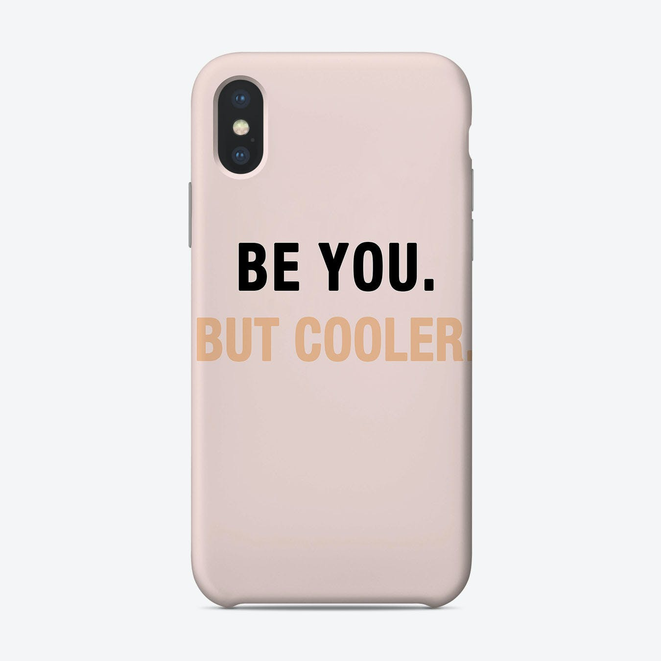 Be You But Cooler Phone Case