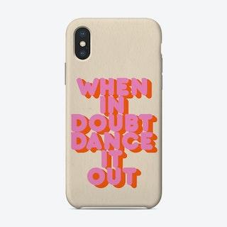 Dance It Out Phone Case