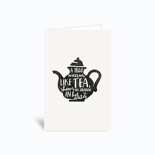 Warrior Tea  Greetings Card