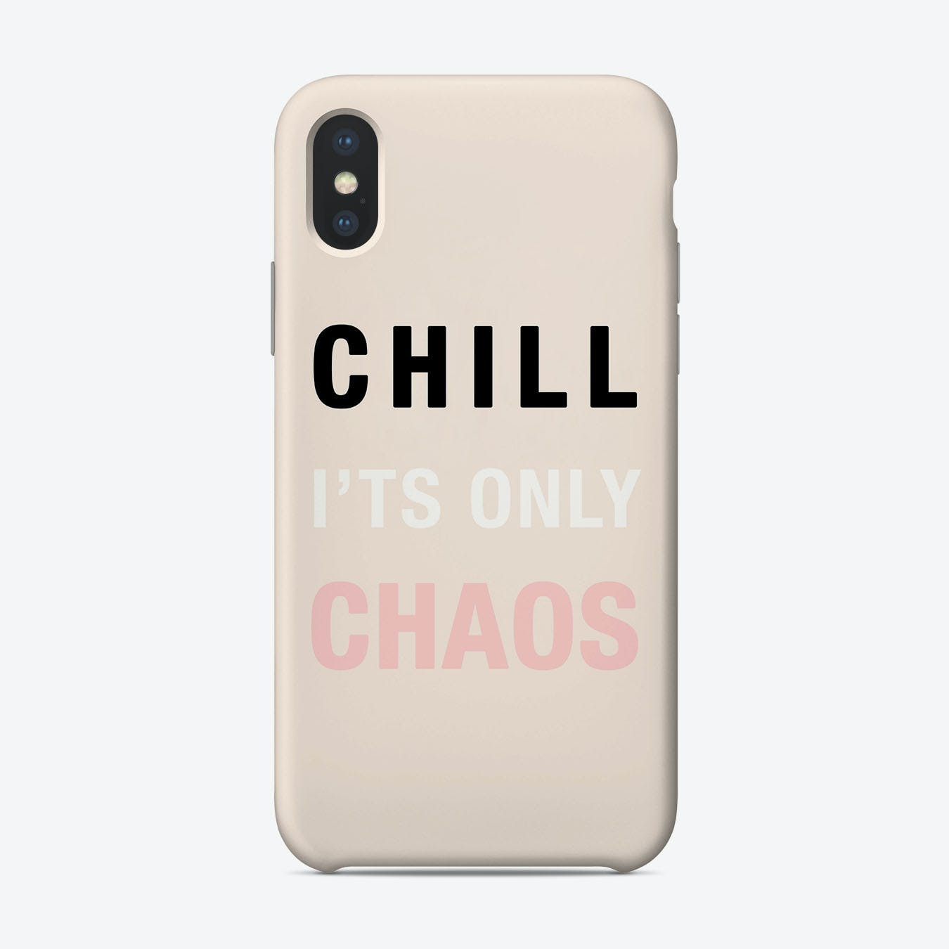 Chill Its Only Chaos Phone Case